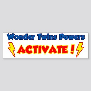 Wonder Twins Powers Activate! Bumper Sticker