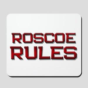 roscoe rules Mousepad