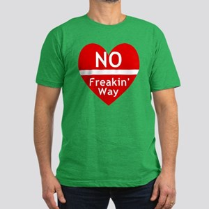 No Feakin Way Anti Valentine! Men's Fitted T-Shirt