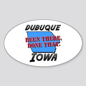 dubuque iowa - been there, done that Sticker (Oval