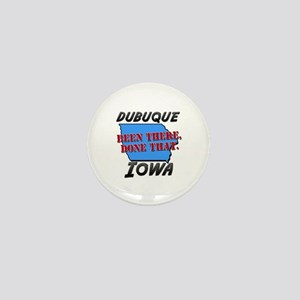 dubuque iowa - been there, done that Mini Button