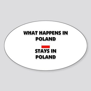 What Happens In POLAND Stays There Oval Sticker