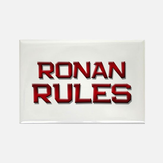 ronan rules Rectangle Magnet