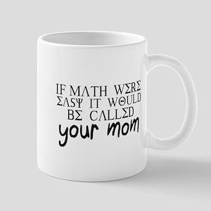 Math Isn't Easy Mug