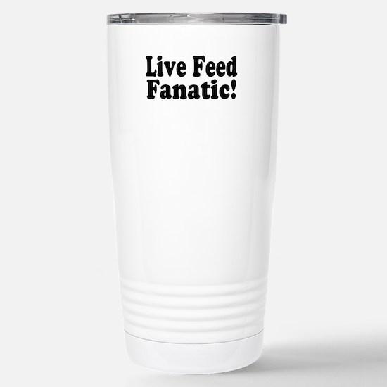 Live Feed Fanatic! Stainless Steel Travel Mug