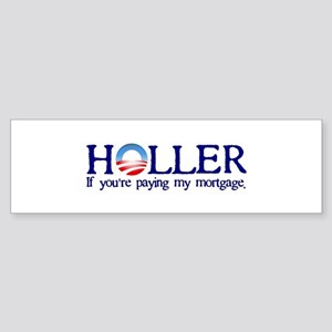 Holler If You're Paying My Mortgage Sticker (Bumpe