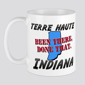 terre haute indiana - been there, done that Mug