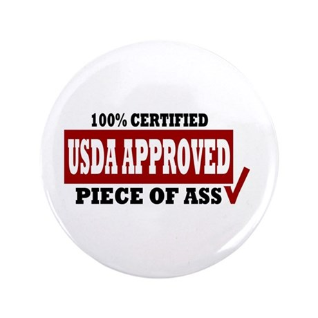 """USDA 100% Approved Piece of Ass 3.5"""" Button"""