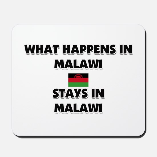 What Happens In MALAWI Stays There Mousepad
