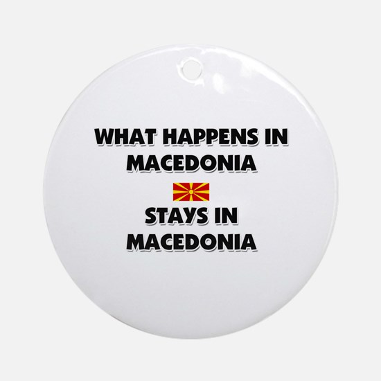 What Happens In MACEDONIA Stays There Ornament (Ro