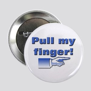 """Pull my finger! 2.25"""" Button (10 pack)"""