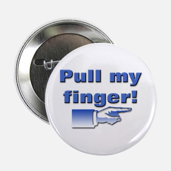 "Pull my finger! 2.25"" Button (10 pack)"