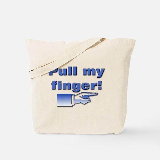 Pull my finger! Tote Bag