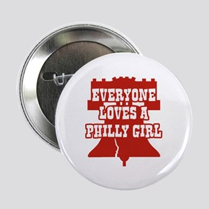 """Everyone Loves a Philly Girl 2.25"""" Button"""