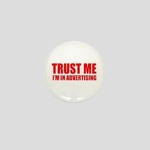 Trust me I'm in advertising Mini Button