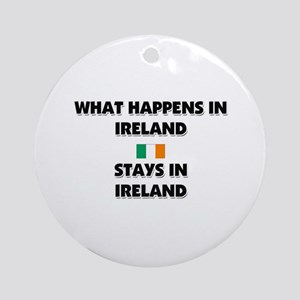 What Happens In IRELAND Stays There Ornament (Roun