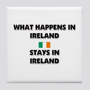 What Happens In IRELAND Stays There Tile Coaster