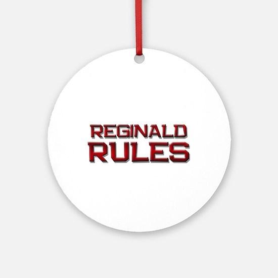 reginald rules Ornament (Round)