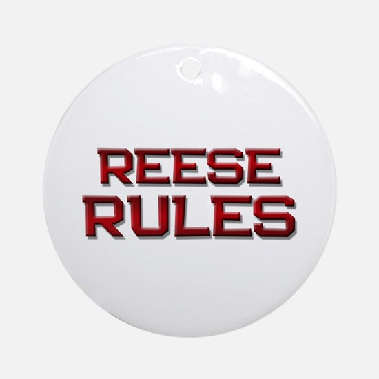 reese rules Ornament (Round)