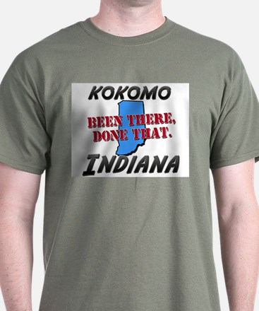 kokomo indiana - been there, done that T-Shirt