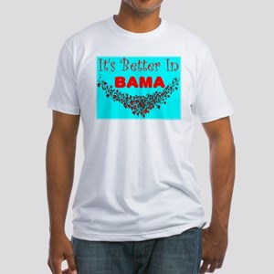 It's Better In Bama Fitted T-Shirt