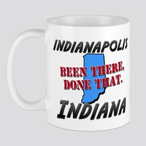 indianapolis indiana - been there, done that Mug
