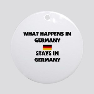 What Happens In GERMANY Stays There Ornament (Roun