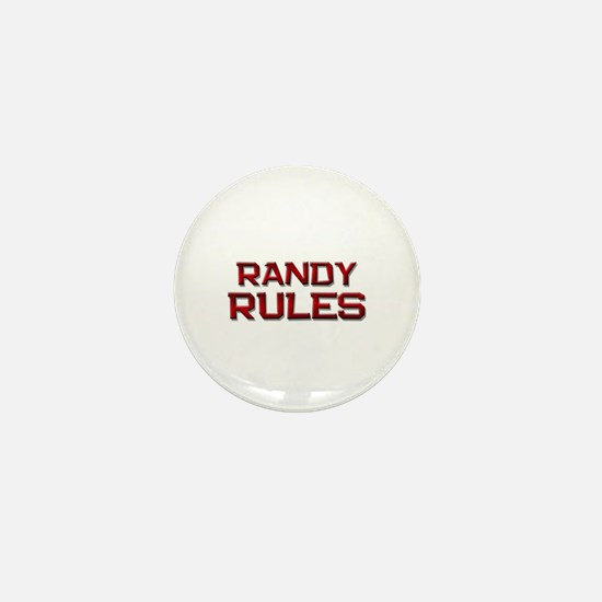 randy rules Mini Button