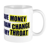 I'd rather have Money in my p Mug