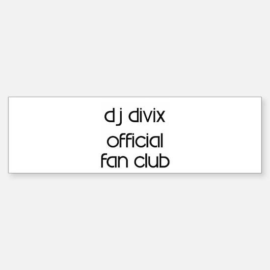 Dj Divix Official fan club Bumper Bumper Bumper Sticker