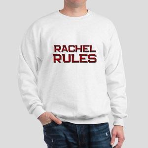 rachel rules Sweatshirt