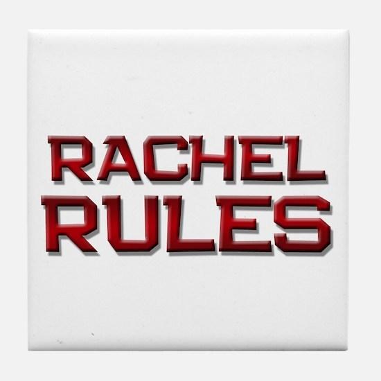 rachel rules Tile Coaster