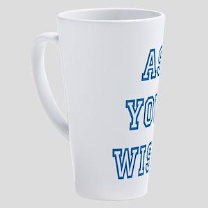 As you wish 17 oz Latte Mug