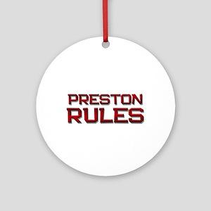 preston rules Ornament (Round)