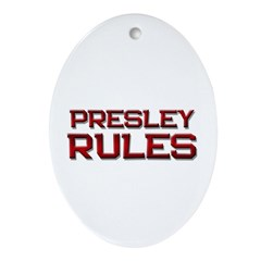 presley rules Oval Ornament