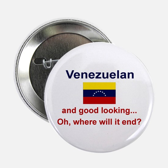 "Good Looking Venezuelan 2.25"" Button"