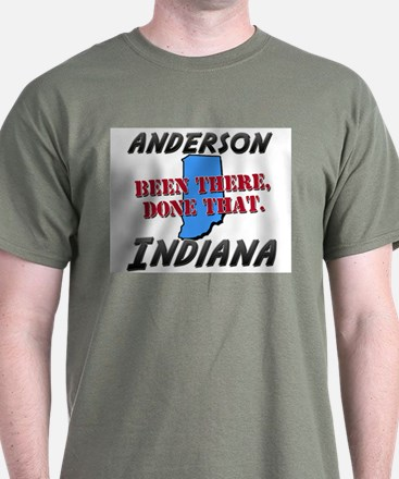 anderson indiana - been there, done that T-Shirt
