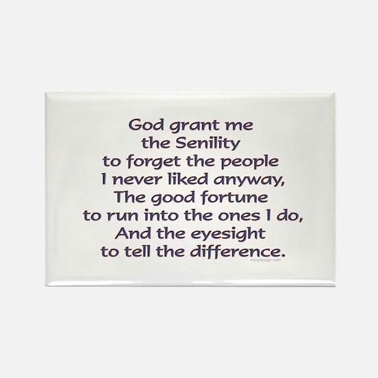 God grant me the Senility... Rectangle Magnet