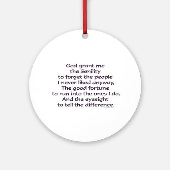 God grant me the Senility. Keepsake Ornament