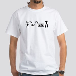 Party like it's 1929 White T-Shirt