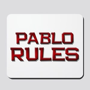 pablo rules Mousepad