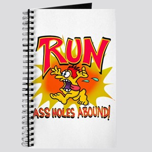 Run! Assholes abound!!! Journal