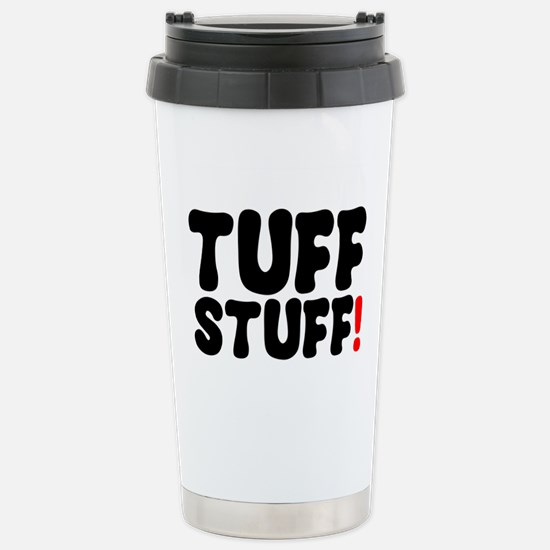 TUFF STUFF! Stainless Steel Travel Mug