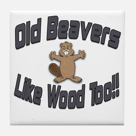 Old Beavers Like Wood Too! Tile Coaster