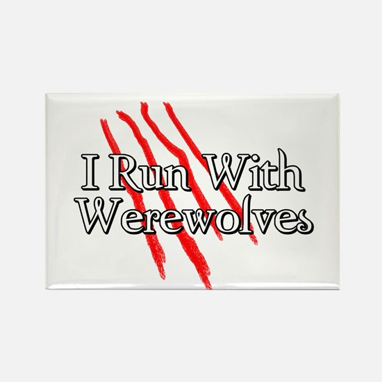 I Run With Werewolves Rectangle Magnet