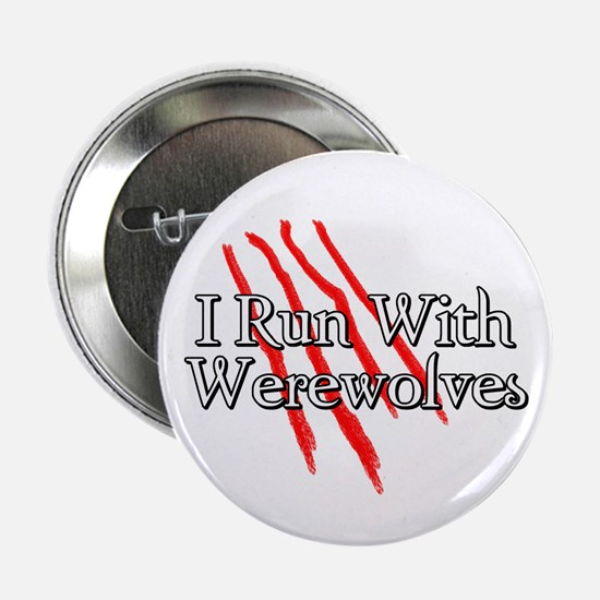 """I Run With Werewolves 2.25"""" Button"""