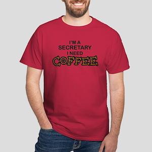 Secretary Need Coffee Dark T-Shirt