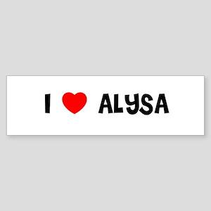 I LOVE ALYSA Bumper Sticker