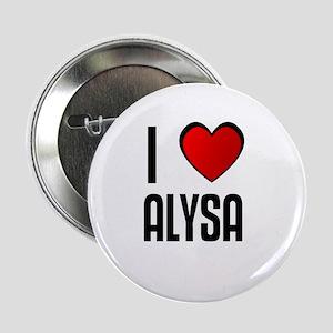 I LOVE ALYSA Button