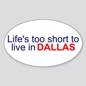 Life's too short... Oval Sticker